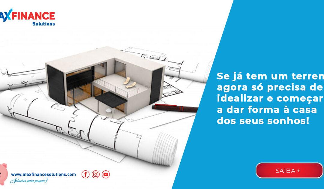Se já tem um terreno, agora só precisa de idealizar e começar a dar forma à casa dos seus sonhos…